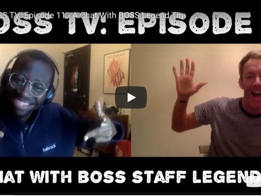 BOSS TV: Episode 11 - A Chat With BOSS Staff Legend Tim