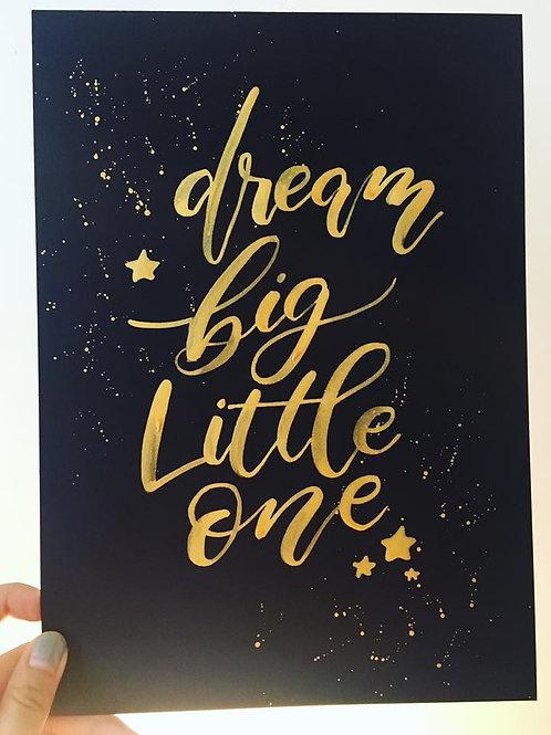 Dream Big Little One Print