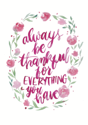 Always be thankful for everything you have