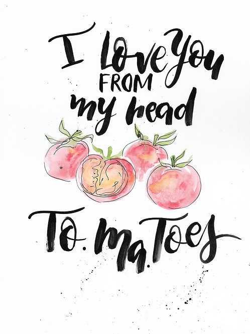 I love you from my head tomatoes Print