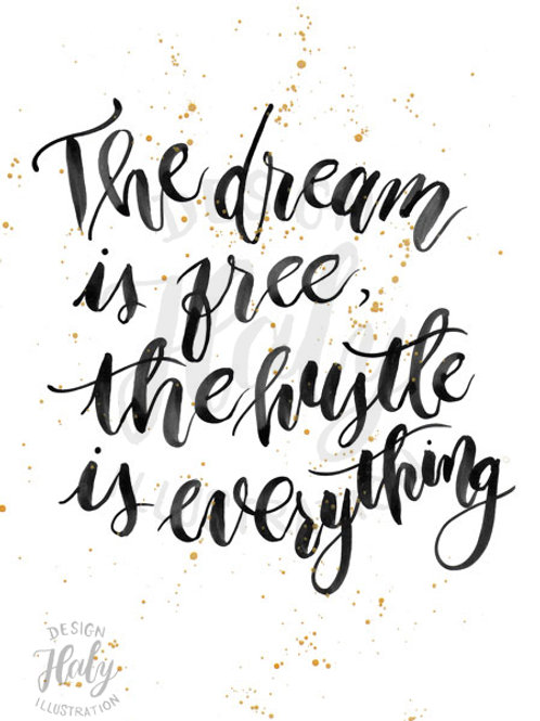 The hustle is everything Print