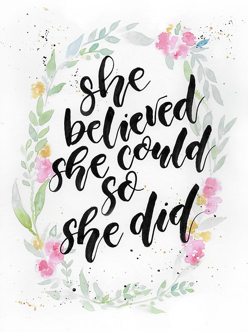 She believed she could so she did floral Print