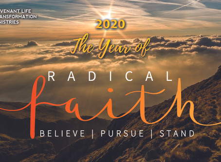 Declaring 2020 The Year of Radical Faith  — Believe; Pursue; Stand