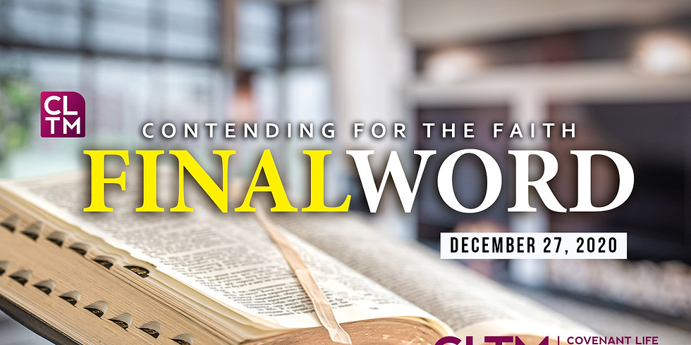 CONTEND FOR THE FAITH - FINAL WORD