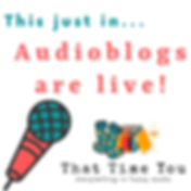 Listen to That Time You Blog by Annie D. Stutley
