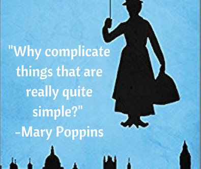 That Time You Needed Mary Poppins to Fix Your Life--When tough love is the only option