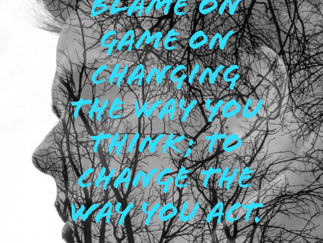 """Going from """"Blame On to Game On"""""""