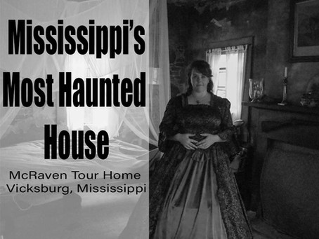 Mississippi's Most Haunted House - McRaven Tour Home | Vicksburg, MS
