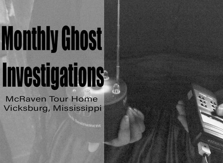 """Monthly Ghost Investigations at """"Mississippi's Most Haunted House"""""""