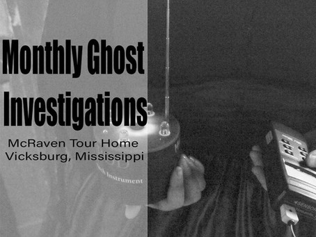 "Monthly Ghost Investigations at ""Mississippi's Most Haunted House"""
