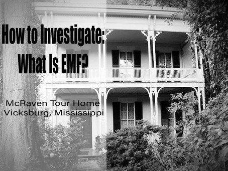 2. What is EMF? | McRaven Tour Home | MS Most Haunted House