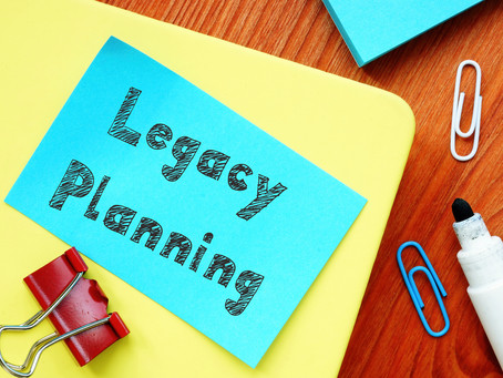 Wills & Estates – What's Your Legacy Plan?
