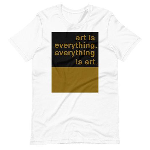 art is everything. everything is art. Unisex t-shirt. White & mustard.