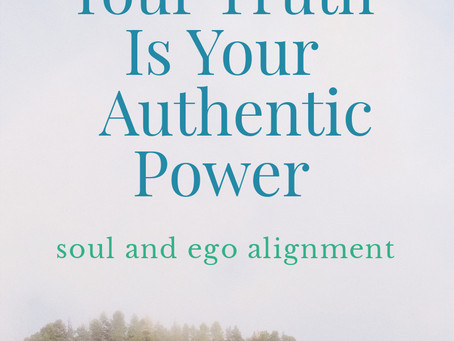 your truth is your authentic power
