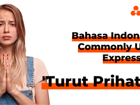 """Bahasa Indonesia Commonly Used Expressions: """"Turut Prihatin"""""""
