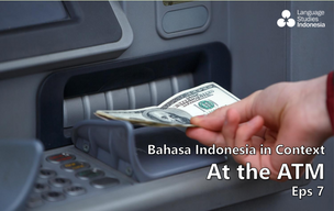 Bahasa Indonesia in Context - At the ATM (Eps 7)