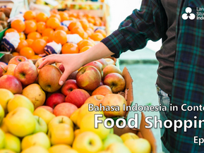 Bahasa Indonesia in Context - Food Shopping (Eps 6)