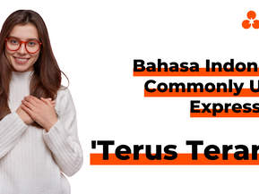 """Bahasa Indonesia Commonly Used Expression: """"Terus Terang"""""""