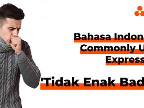 "Bahasa Indonesia Commonly Used Expressions: ""Tidak Enak Badan"""