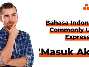 "Bahasa Indonesia Commonly Used Expressions - ""Masuk akal"""