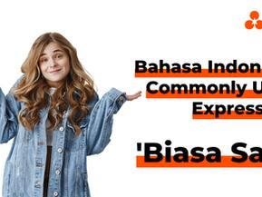 "Bahasa Indonesia Commonly Used Expression: ""Biasa Saja"""