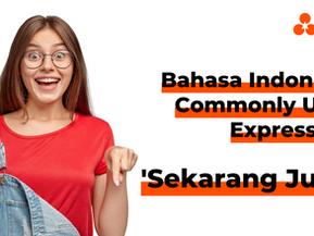 """Bahasa Indonesia Commonly Used Expressions - """"Sekarang Juga"""""""