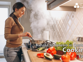 Bahasa Indonesia in Context - Cooking (Eps 5)