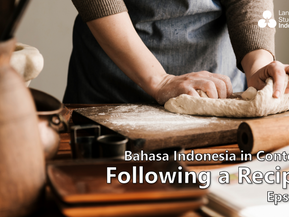 Bahasa Indonesia in Context - Following a Recipe (Eps 11)
