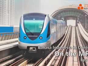 Bahasa Indonesia in Context - On the MRT (Eps 10)
