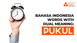 """Bahasa Indonesia Words With Dual Meaning: """"Pukul"""""""