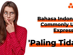 """Bahasa Indonesia Commonly Used Expressions - """"Paling Tidak"""""""