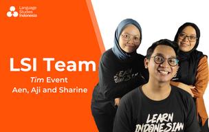 Meeting the LSI Team - The LSI's Tim Event – Bapak Aji, Ibu Sharine & Ibu Ain