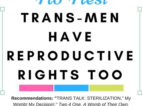 Trans-men Have Reproductive Rights Too!