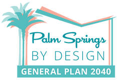 "Logo ""Palm Springs by Design"" and ""General Plan 2040"" framed by butterfly roof & palm trees in green"