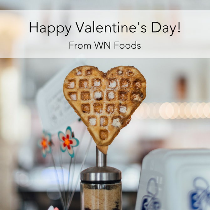 Happy Valentine's Day from WN Foods!