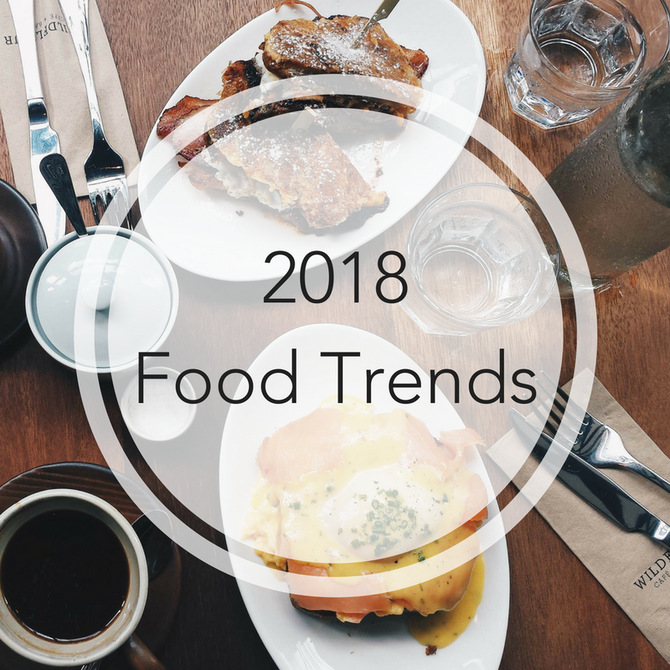 5 Food Trends for 2018