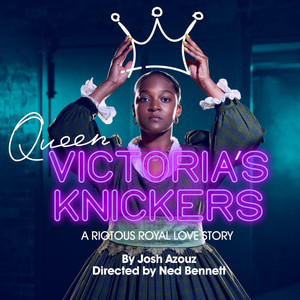 VICTORIAS KNICKERS (National Youth Theatre)