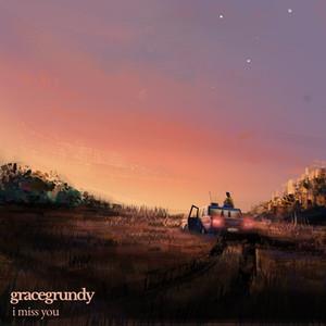 GRACE GRUNDY - I MISS YOU