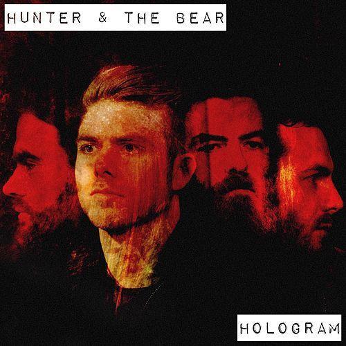 HUNTER & THE BEAR - HOLOGRAM