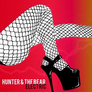 HUNTER & THE BEAR - ELECTRIC