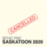2020 AGM - Saskatoon CANCELLED
