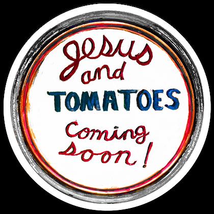 Jesus & Tomatoes