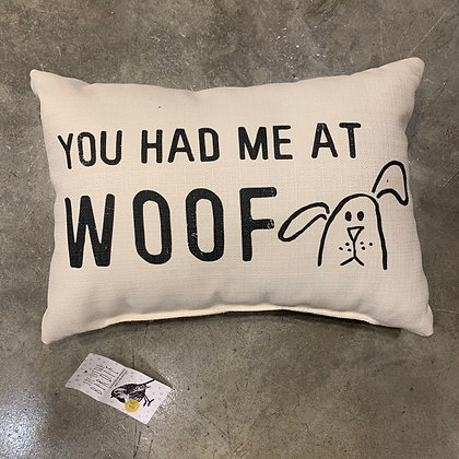 You Had me at Woof- Mississippi Made Pillow