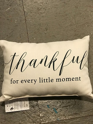 Pillow - Thankful for every little moment -Made in MS