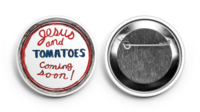 Jesus and Tomatoes Button