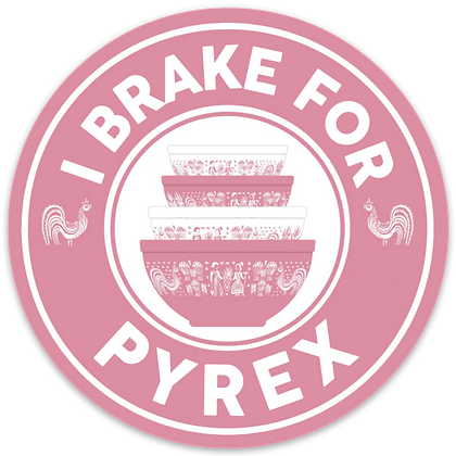I Brake For Pyrex Sticker
