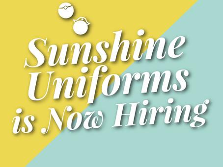 Sunshine Uniforms is now hiring!