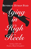 Aging in Heels Cover- FINAL  11-4-15.jpg