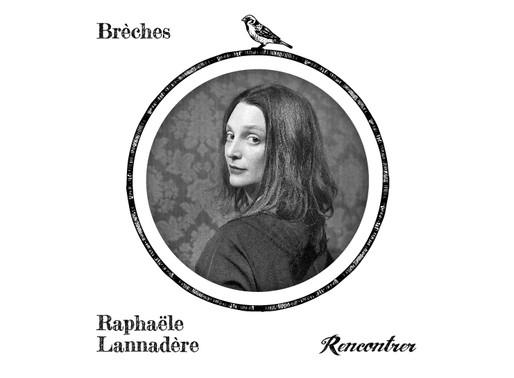 Raphaële Lannadère : Souvenirs et Horizons