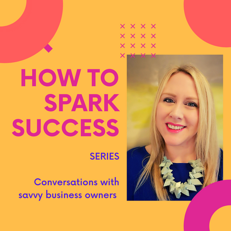 How to Spark Success